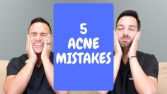 5 Biggest Acne Mistakes – Dermatologist Perspective